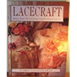 Lacecraft: More Than 50 Exciting Step-by-Step Projectsby Audrey Vincente Dean