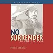 No Surrender: My Thirty-Year War | [Hiroo Onoda]