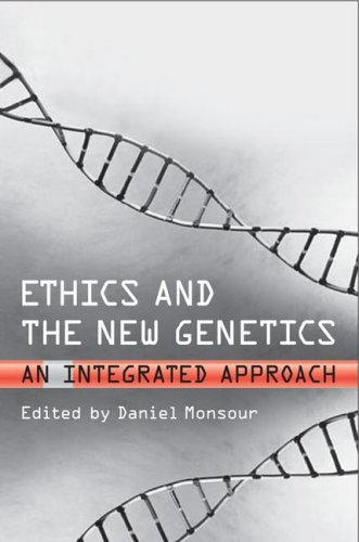 Ethics & the New Genetics: An Integrated Approach (Lonergan Studies)