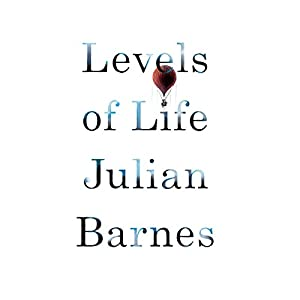 Levels of Life | [Julian Barnes]