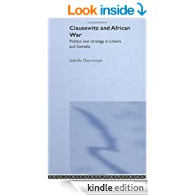 Clausewitz and African War: Politics and Strategy in Liberia and Somalia (Cass Military Studies)