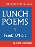 Lunch Poems: 50th Anniversary Edition (City Lights Pocket Poets Series)