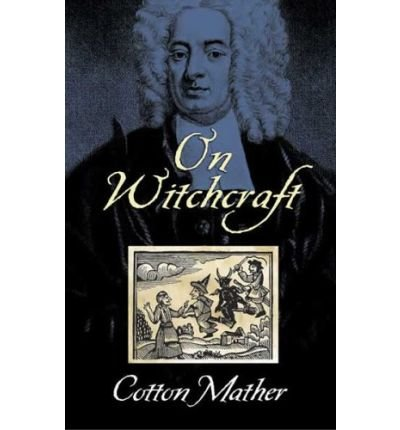 on-witchcraft-author-cotton-mather-published-on-september-2005
