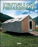 Strutture e case prefabbricate. Ediz. italiana, spagnola, inglese e portoghese