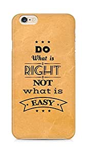 Amez Do what is Right Not what is Easy Back Cover For Apple iPhone 6s
