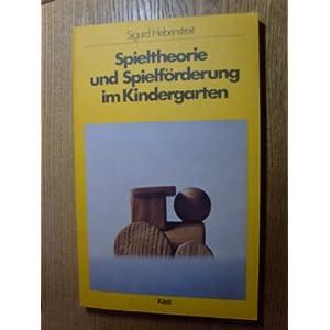 Spieltheorie und Spielförderung im Kindergarten