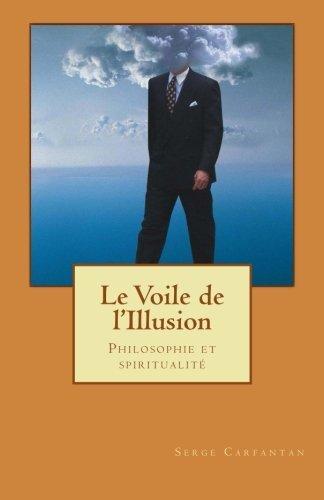 Le voile de l'illusion: Philosophie et spiritualité (French Edition)