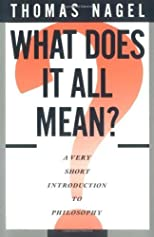 Nagel, Thomas's What Does It All Mean?: A Very Short Introduction to Philosophy 1st (first) Thus edition by Nagel, Thomas published by Oxford University Press, USA [Paperback] (1987)