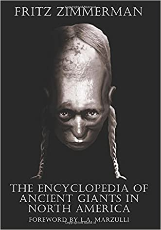The Encyclopedia of Ancient Giants in North America written by Fritz Zimmerman