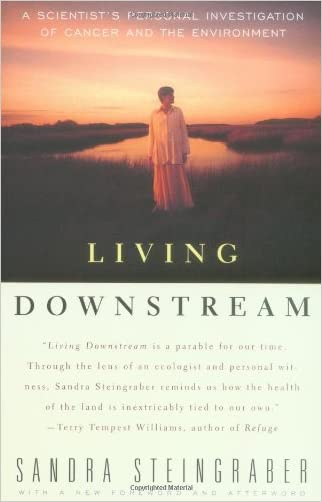 Living Downstream: A Scientist's Personal Investigation of Cancer and the Environment