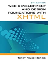 Web Development and Design Foundations with XHTML, 5th Edition Front Cover