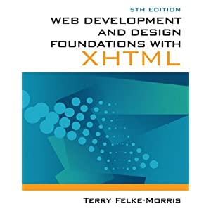 Web Development and Design Foundations with XHTML (5th Edition)