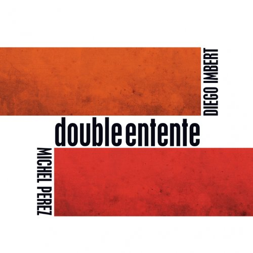 Diego Imbert-And Michel Perez-Double Entente-2013-SNOOK Download