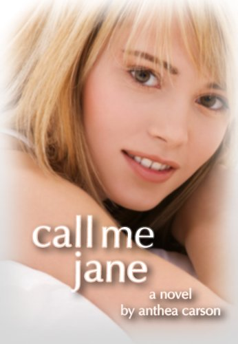 Call me Jane (The Oshkosh Trilogy) by Anthea Carson
