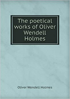Comments about Oliver Wendell Holmes
