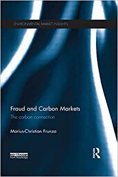 Fraud And Carbon Markets: The Carbon Connection (Environmental Market Insights)