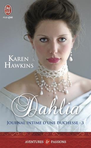 Journal intime d'une duchesse, Tome 3 : Dahlia 41VrmiQLr9L