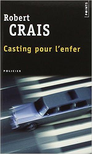 Robert Crais - Casting pour l'enfer