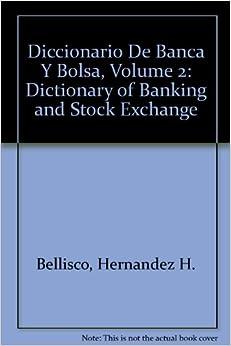 Diccionario de Banca y Bolsa Espanol - Ingles : Spanish to English