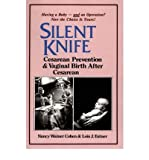 img - for [ SILENT KNIFE: CESAREAN PREVENTION AND VAGINAL BIRTH AFTER CESAREAN (VBAC) ] By Cohen, Nancy Wainer ( Author) 1983 [ Paperback ] book / textbook / text book