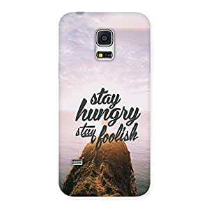 Ajay Enterprises Stay Hungry Design Back Case Cover for Galaxy S5 Mini