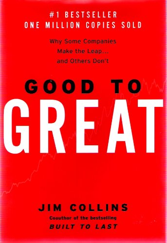 Good to Great  Why Some Companies Make the Leap... and Others Don't, Jim Collins