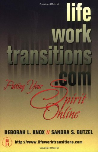 Life Work Transitions.Com: Putting Your Spirit Online