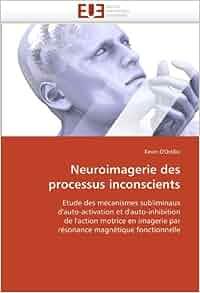 Neuroimagerie des processus inconscients: Etude des