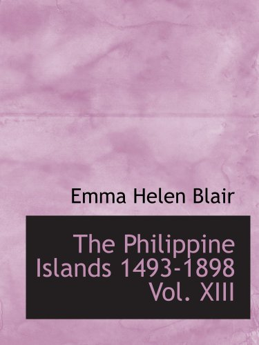 Les îles Philippines 1493-1898, Vol. XIII : Volume XIII. 1604-1605