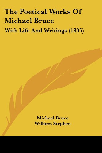 The Poetical Works of Michael Bruce: With Life and Writings (1895)