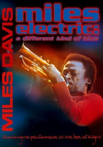 Miles Electric: A Different Kind Of Blue [DVD] [2008]