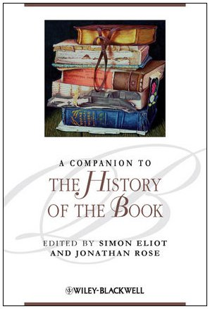 A Companion to the History of the Book (Blackwell Companions to Literature and Culture)