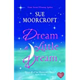 Dream a Little Dream (Choc Lit)by Sue Moorcroft