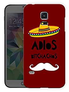 "Humor Gang Adios Bitchachos Moustache Taco Man Printed Designer Mobile Back Cover For ""Samsing Galaxy S5"" (3D, Matte, Premium Quality Snap On Case)"