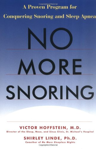 No More Snoring: A Proven Program for Conquering Snoring and Sleep Apnea