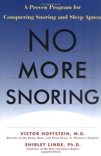 No More Snoring: A Proven Program For Conquering Snoring And Sleep Apnea