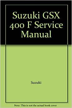 Suzuki GSX 400 F Service Manual: Suzuki: Amazon.com: Books