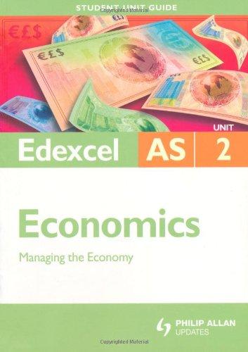 edexcel as economics  unit 2  managing the economy