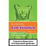 """Echt k�nstlich: Das Dr. Watson Handbuch der Lebensmittel-Zusatzstoffevon """"Hans U Grimm"""""""