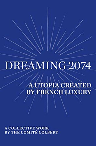 dreaming-2074-a-utopia-created-by-french-luxury-a-collective-work-by-the-comite-colbert