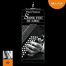 Sans feu ni lieu   Livre audio Auteur(s) : Fred Vargas Narrateur(s) : Philippe Allard