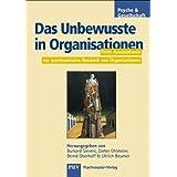 """Das Unbewusste in Organisationen: Freie Assoziationen zur psychosozialen Dynamik von Organisationenvon """"Burkhard Sievers"""""""