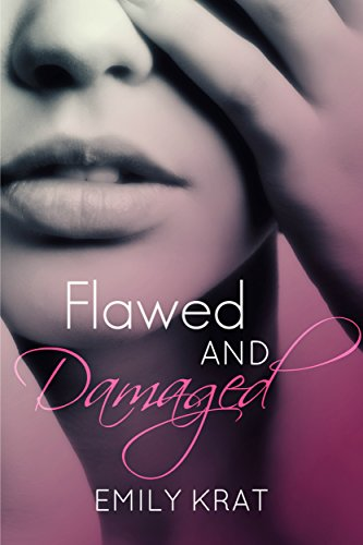 Flawed and Damaged (Damaged Hearts Duet Book 1) PDF