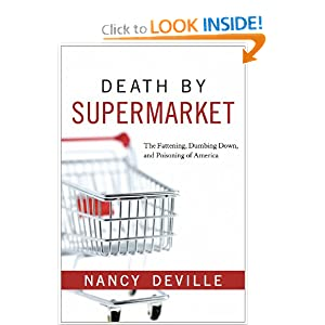 Death Supermarket: The Fattening, Dumbing Down, and Poisoning of America