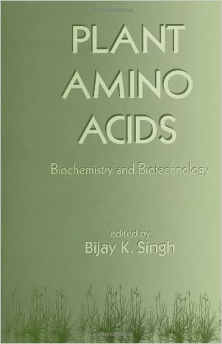 Plant Amino Acids: Biochemistry and Biotechnology (Books in Soils, Plants, and the Environment)