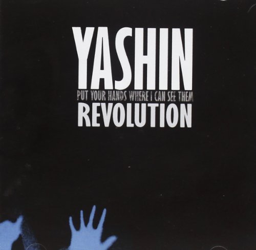 Put Your Hands Where I Can See Them Revolution by Yashin (2012-04-17)