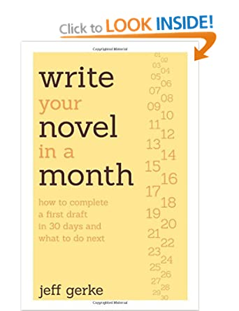 Image: Cover of Write Your Novel in a Month: How to Complete a First Draft in 30 Days and What to Do Next by Jeff Gerke