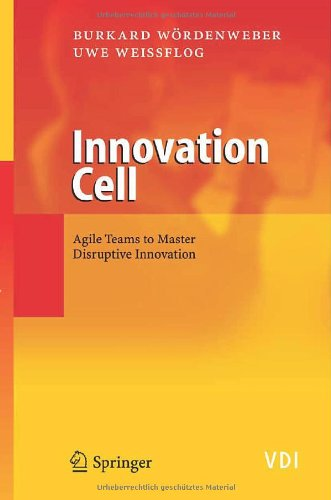 Innovation Cell: Agile Teams to Master Disruptive Innovation (VDI-Buch)