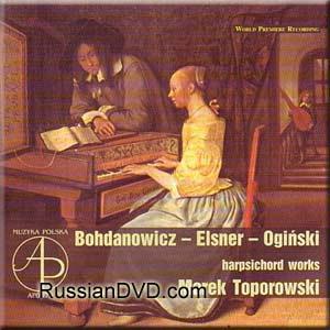 Bohdanowicz, Elsner, Oginski - Harpsichord Works - Marek Toporowski