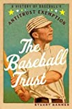 img - for [ The Baseball Trust: A History of Baseball's Antitrust Exemption Banner, Stuart ( Author ) ] { Paperback } 2014 book / textbook / text book